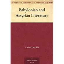 Babylonian and Assyrian Literature (English Edition)