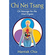 Chi Nei Tsang: Chi Massage for the Vital Organs (English Edition)