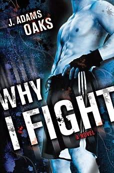 """Why I Fight (Richard Jackson Books (Atheneum Paperback)) (English Edition)"",作者:[Oaks, J. Adams]"