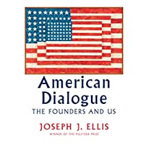 American Dialogue: The Founders and Us (English Edition)