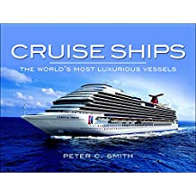 Cruise Ships: The World's Most Luxurious Vessels (English Edition)