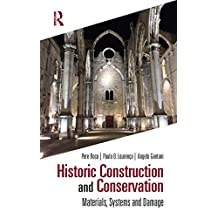 Historic Construction and Conservation: Materials, Systems and Damage (English Edition)
