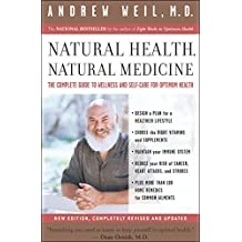 Natural Health, Natural Medicine: The Complete Guide to Wellness and Self-Care for Optimum Health (English Edition)