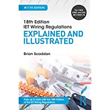 IET Wiring Regulations: Explained and Illustrated, 11th ed (English Edition)