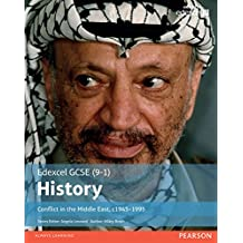 Edexcel GCSE (9-1) History Conflict in the Middle East, c1945Ð1995 Student Book (EDEXCEL GCSE HISTORY (9-1)) (English Edition)