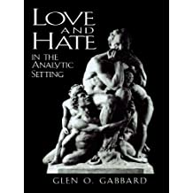 Love and Hate in the Analytic Setting (The Library of Object Relations) (English Edition)