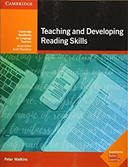 """Teaching and Developing Reading Skills Kindle eBook: Cambridge Handbooks for Language Teachers (English Edition)"",作者:[Watkins, Peter]"