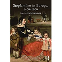 Stepfamilies in Europe, 1400-1800 (English Edition)