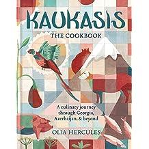 Kaukasis The Cookbook: The culinary journey through Georgia, Azerbaijan & beyond: FREE SAMPLER (English Edition)