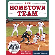 The Hometown Team: Four Decades of Boston Red Sox Photography (English Edition)