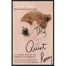 The Quiet Room: A Journey Out of the Torment of Madness (English Edition)