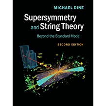 Supersymmetry and String Theory: Beyond the Standard Model (English Edition)