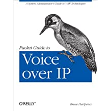 Packet Guide to Voice over IP: A system administrator's guide to VoIP technologies (English Edition)