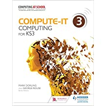 Compute-IT: Student's Book 3 - Computing for KS3 (English Edition)