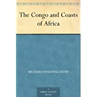 The Congo and Coasts of Africa (English Edition)