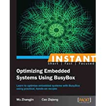 Instant Optimizing Embedded Systems Using BusyBox (English Edition)