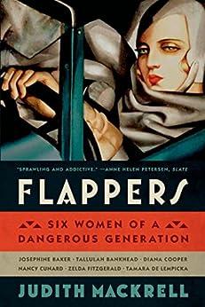 """Flappers: Six Women of a Dangerous Generation (English Edition)"",作者:[Mackrell, Judith]"