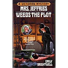 Mrs. Jeffries Weeds the Plot (Mrs.Jeffries Mysteries Book 15) (English Edition)