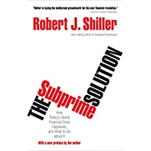The Subprime Solution: How Today's Global Financial Crisis Happened, and What to Do about It (English Edition)