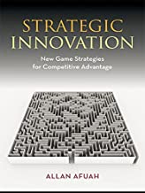 Strategic Innovation: New Game Strategies for Competitive Advantage (English Edition)