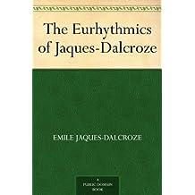 The Eurhythmics of Jaques-Dalcroze (English Edition)