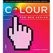 Colour for Web Design: Apply Colour Confidently and Create Successful Websites (English Edition)
