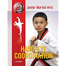 Hand-Eye Coordination (Junior Martial Arts) (English Edition)