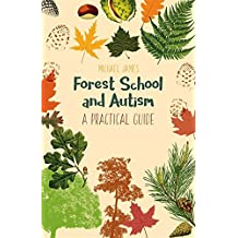 Forest School and Autism: A Practical Guide (English Edition)