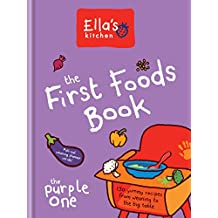 Ella's Kitchen: The First Foods Book: The Purple One (English Edition)