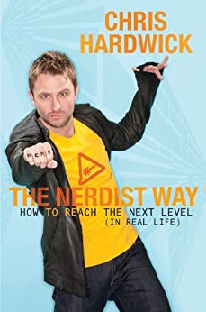 """""""The Nerdist Way: How to Reach the Next Level (In Real Life) (English Edition)"""",作者:[Hardwick, Chris]"""