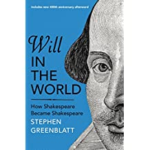 Will In The World: How Shakespeare Became Shakespeare (English Edition)
