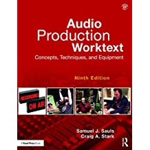 Audio Production Worktext: Concepts, Techniques, and Equipment (English Edition)