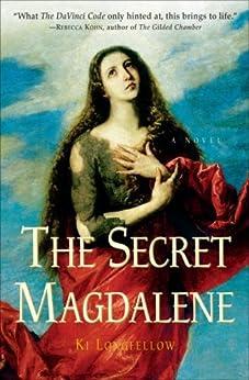 """The Secret Magdalene: A Novel (English Edition)"",作者:[Ki Longfellow]"