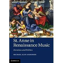 St Anne in Renaissance Music: Devotion and Politics (English Edition)