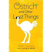 The Ostrich and Other Lost Things (English Edition)