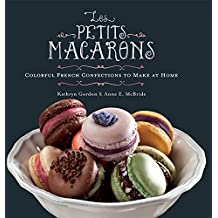 Les Petits Macarons: Colorful French Confections to Make at Home (English Edition)