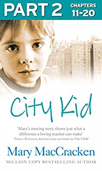 """City Kid: Part 2 of 3 (English Edition)"",作者:[MacCracken, Mary]"
