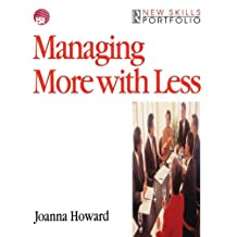 Managing More with Less: Handling Multiple Priorities (New Skills Portfolio) (English Edition)