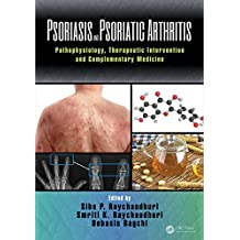 Psoriasis and Psoriatic Arthritis: Pathophysiology, Therapeutic Intervention, and Complementary Medicine (English Edition)