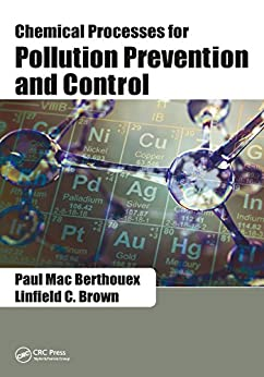 """""""Chemical Processes for Pollution Prevention and Control (English Edition)"""",作者:[Berthouex, Paul Mac, Brown, Linfield C.]"""