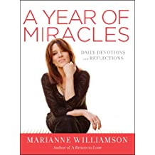 A Year of Miracles: Daily Devotions and Reflections (English Edition)