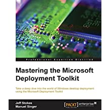 Mastering the Microsoft Deployment Toolkit (English Edition)