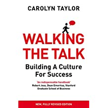 Walking the Talk: Building a Culture for Success (Revised Edition) (English Edition)