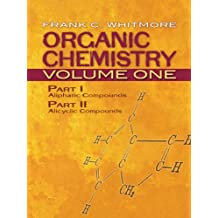 Organic Chemistry, Volume One: Part I: Aliphatic Compounds Part II: Alicyclic Compounds (Dover Books on Chemistry Book 1) (English Edition)
