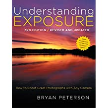 Understanding Exposure, 3rd Edition (English Edition)