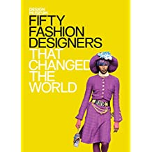 Fifty Fashion Designers That Changed the World: Design Museum Fifty (English Edition)