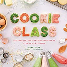 Cookie Class: 120 Irresistible Decorating Ideas for Any Occasion (English Edition)
