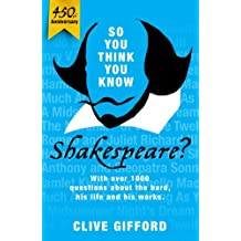 So You Think You Know: Shakespeare (English Edition)