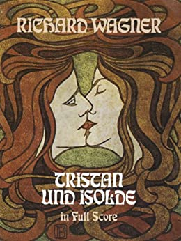 """Tristan und Isolde in Full Score (Dover Music Scores) (English Edition)"",作者:[Wagner, Richard]"