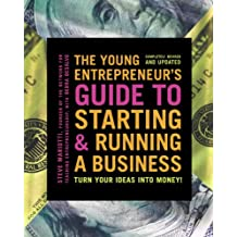 The Young Entrepreneur's Guide to Starting and Running a Business: Turn Your Ideas into Money! (English Edition)